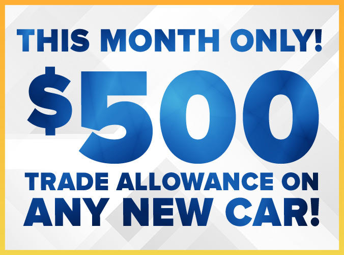 $500 Trade Allowance on any new car