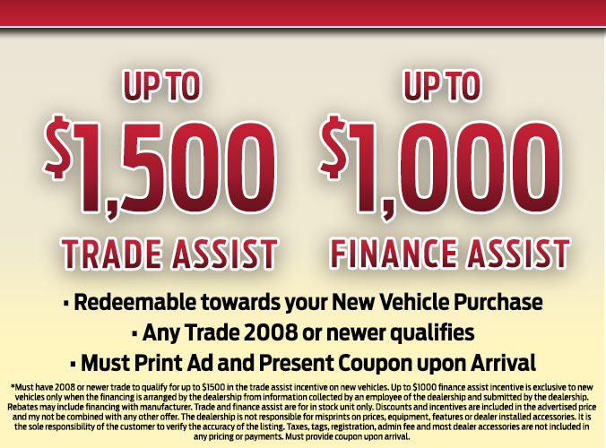 Up to $1500 Trade Assist OR Up to $1000 Finance Assist